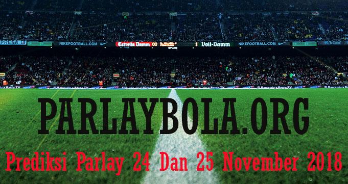 Prediksi Parlay 24 Dan 25 November 2018