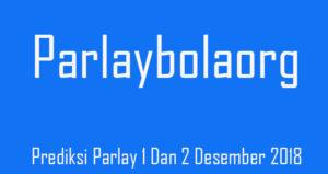 Prediksi Parlay 1 Dan 2 Desember 2018