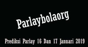 Prediksi Parlay 16 Dan 17 Januari 2018