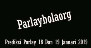 Prediksi Parlay 18 Dan 19 Januari 2019