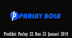 Prediksi Parlay 22 Dan 23 Januari 2019