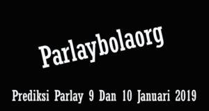 Prediksi Parlay 9 Dan 10 Januari 2018