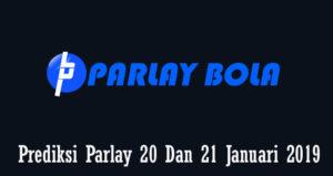 Prediksi Parlay 20 Dan 21 Januari 2019