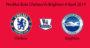 Prediksi Bola Chelsea Vs Brighton 4 April 2019