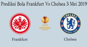 Prediksi Bola Frankfurt Vs Chelsea 3 Mei 2019