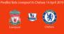 Prediksi Bola Liverpool Vs Chelsea 14 April 2019