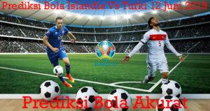 Prediksi Bola Islandia Vs Turki 12 Juni 2019