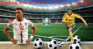 Prediksi Bola Serbia Vs Lithuania 11 Juni 2019