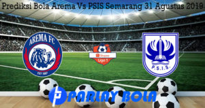 Prediksi Bola Arema Vs PSIS Semarang 31 Agustus 2019