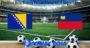 Prediksi Bola Bosnia Vs Liechtenstein 6 September 2019
