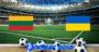 Prediksi Bola Lithuania Vs Ukraine 7 September 2019