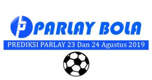 Prediksi Parlay Bola 23 dan 24 Agustus 2019