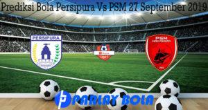 Prediksi Bola Persipura Vs PSM 27 September 2019