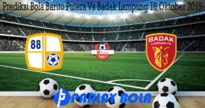 Prediksi Bola Barito Putera Vs Badak Lampung 18 Oktober 2019