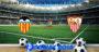 Prediksi Bola Valencia Vs Sevilla 31 Oktober 2019