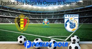 Prediksi Bola Belgia Vs Cyprus 20 November 2019