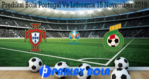 Prediksi Bola Portugal Vs Lithuania 15 November 2019