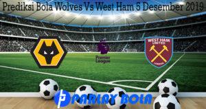 Prediksi Bola Wolves Vs West Ham 5 Desember 2019
