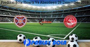 Prediksi Bola Hearts Vs Aberdeen 29 Desember 2019