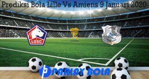 Prediksi Bola Lille Vs Amiens 9 Januari 2020