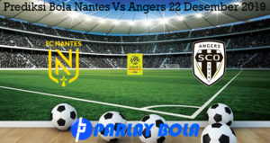 Prediksi Bola Nantes Vs Angers 22 Desember 2019