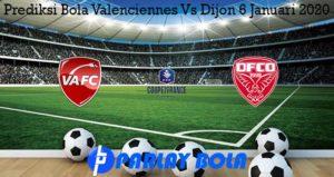 Prediksi Bola Valenciennes Vs Dijon 6 Januari 2020