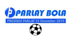 Prediksi Parlay Bola 31 Desember 2019