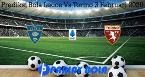 Prediksi Bola Lecce Vs Torino 3 Februari 2020