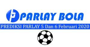 Prediksi Parlay Bola 5 dan 6 Februari 2020
