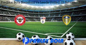 Prediksi Bola Brentford Vs Leeds United 12 Februari 2020