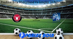 Prediksi Bola Midtjylland Vs Lyngby 18 Februari 2020