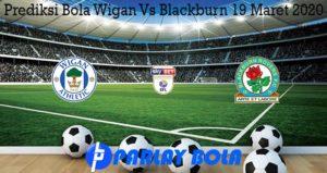 Prediksi Bola Wigan Vs Blackburn 19 Maret 2020