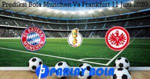 Prediksi Bola Munchen Vs Frankfurt 11 Juni 2020
