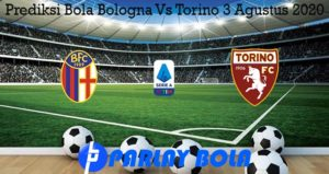 Prediksi Bola Bologna Vs Torino 3 Agustus 2020
