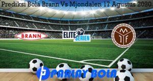 Prediksi Bola Brann Vs Mjondalen 17 Agustus 2020