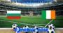 Prediksi Bola Bulgaria Vs Irlandia 4 September 2020