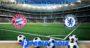 Prediksi Bola Munchen Vs Chelsea 9 Agustus 2020