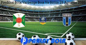 Prediksi Bola Varbergs Bois Vs Sirius 29 Agustus 2020