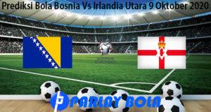 Prediksi Bola Bosnia Vs Irlandia Utara 9 Oktober 2020