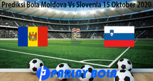 Prediksi Bola Moldova Vs Slovenia 15 Oktober 2020