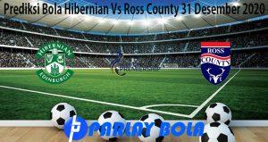 Prediksi Bola Hibernian Vs Ross County 31 Desember 2020