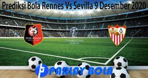 Prediksi Bola Rennes Vs Sevilla 9 Desember 2020