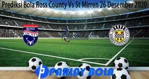 Prediksi Bola Ross County Vs St Mirren 26 Desember 2020