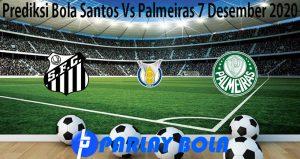 Prediksi Bola Santos Vs Palmeiras 7 Desember 2020
