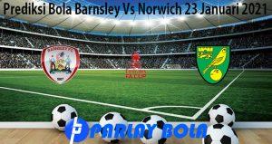 Prediksi Bola Barnsley Vs Norwich 23 Januari 2021