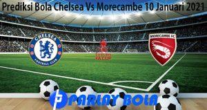 Prediksi Bola Chelsea Vs Morecambe 10 Januari 2021
