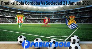 Prediksi Bola Cordoba Vs Sociedad 21 Januari 2021