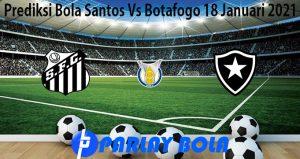 Prediksi Bola Santos Vs Botafogo 18 Januari 2021