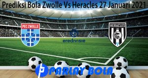 Prediksi Bola Zwolle Vs Heracles 27 Januari 2021