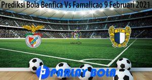 Prediksi Bola Benfica Vs Famalicao 9 Februari 2021